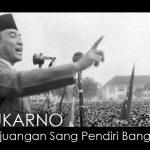 Sukarno : Kehidupan & Perjuangan Sang Pendiri Bangsa 5