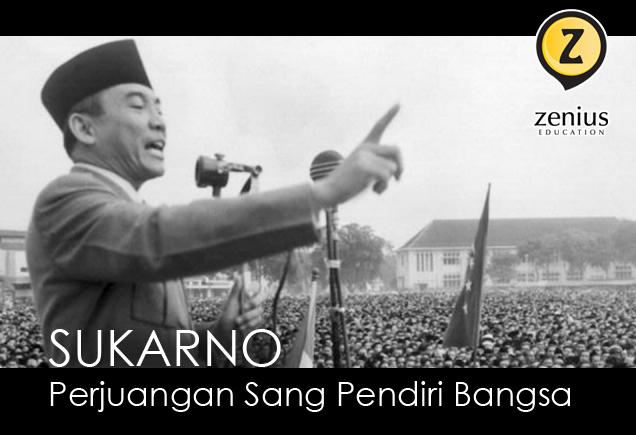 Sukarno Kehidupan Perjuangan Sang Pendiri Bangsa