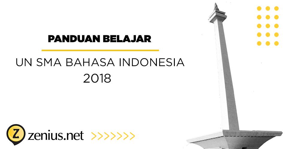 Persiapan Belajar Un Sma Bahasa Indonesia 2018 Zenius Blog