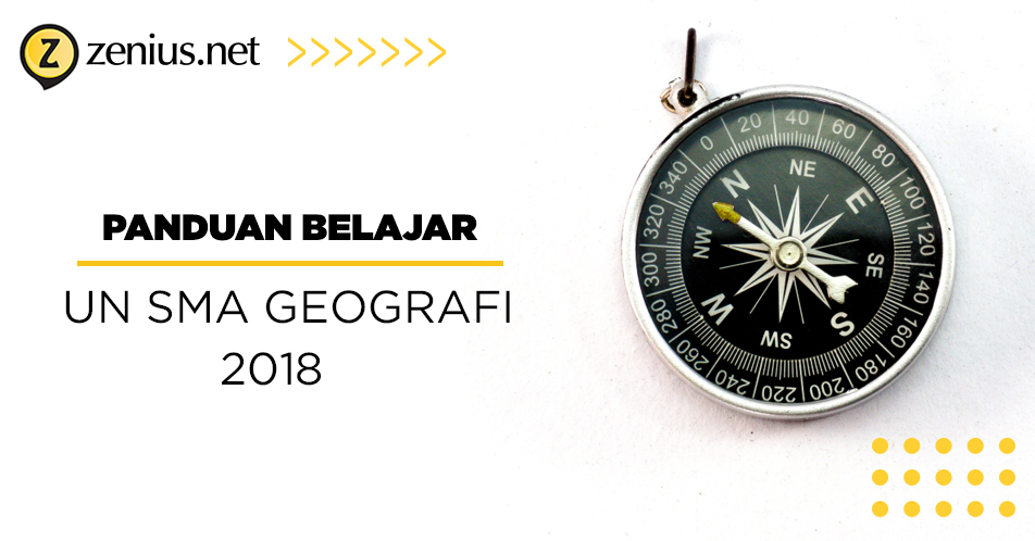 Panduan Belajar Un Geografi Sma 2018 Zenius Blog