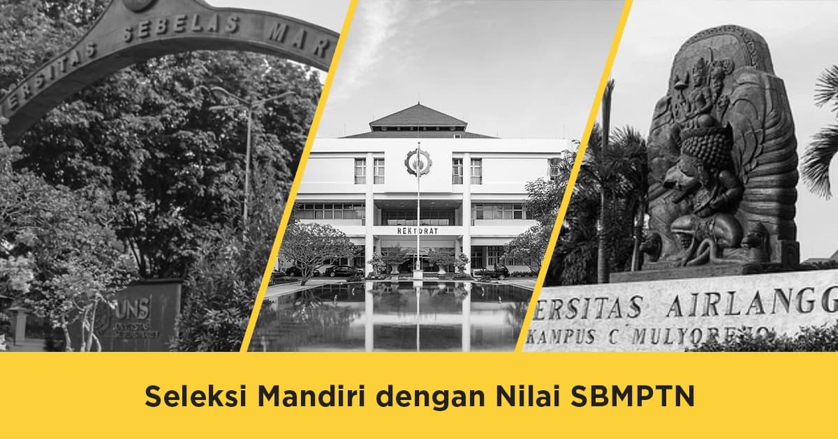 Seleksi Mandiri Menggunakan Nilai SBMPTN 2018
