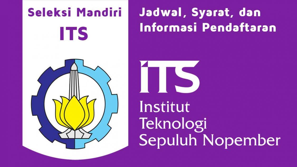 Seleksi Mandiri ITS | SMITS 2021 dari Jadwal, Syarat, dan Informasi Pendaftaran