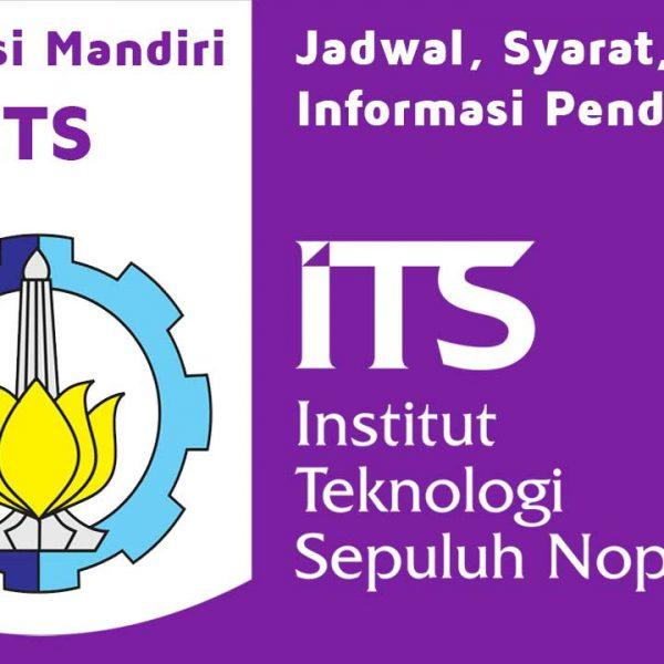 Seleksi Mandiri ITS   SMITS 2021 dari Jadwal, Syarat, dan Informasi Pendaftaran