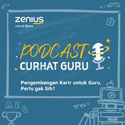 Pengembangan Karir untuk Guru - Podcast Curhat Guru