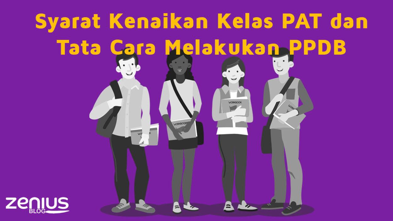 PAT (peniliaian Akhir Tahun) dan Syarat Kenaikan Kelas serta PPDB