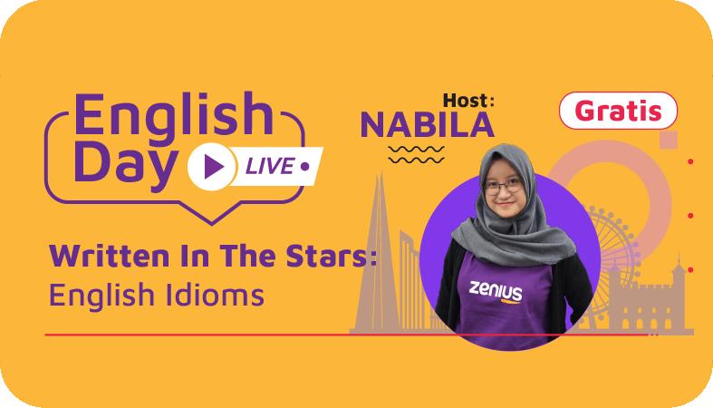 English Day: Written in The Stars: Idiom dalam Bahasa Inggris 42