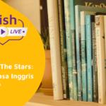 English Day: Written in The Stars: Idiom dalam Bahasa Inggris 11