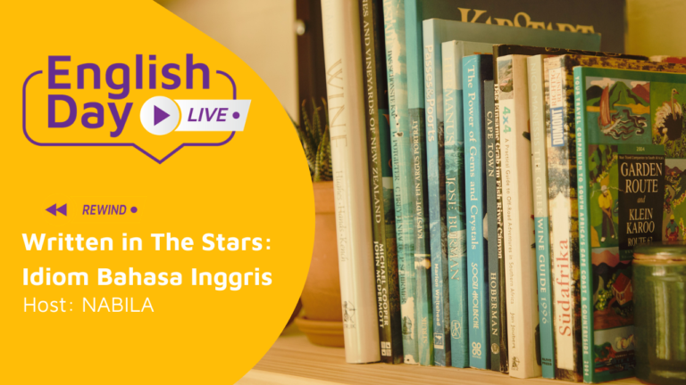 English Day: Written in The Stars: Idiom dalam Bahasa Inggris 10