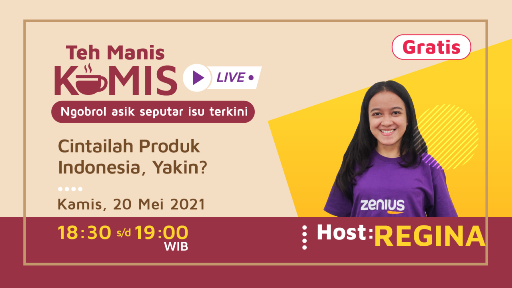 Teh Manis Kamis: Cintailah Produk Indonesia,Yakin? 34