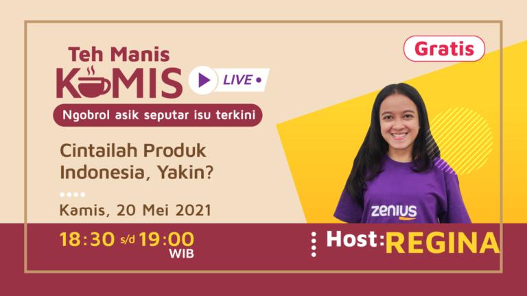 Teh Manis Kamis: Cintailah Produk Indonesia,Yakin? 61